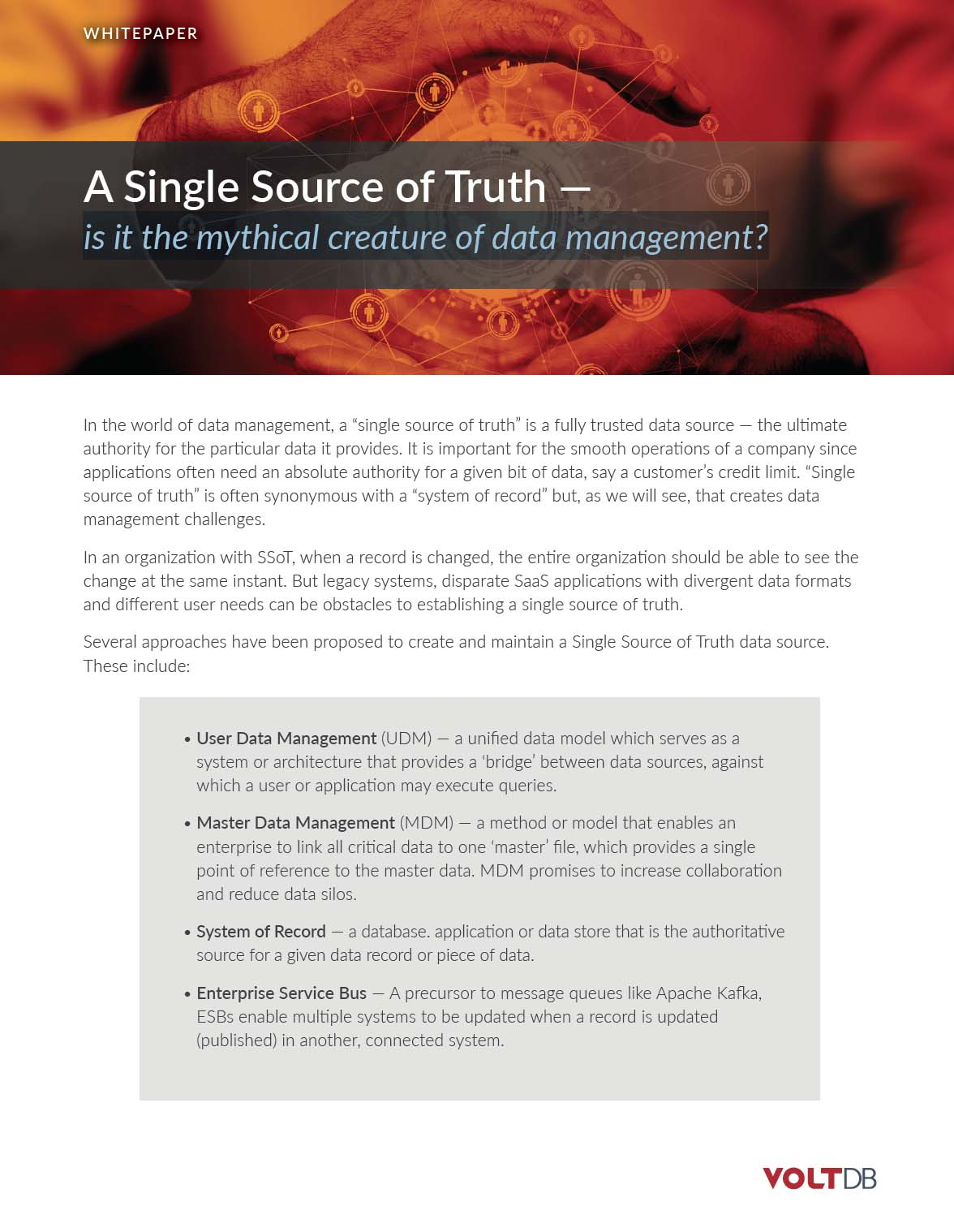 Several approaches have been proposed to create and maintain a Single Source of Truth data source.