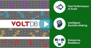 Why Choose VoltDB?