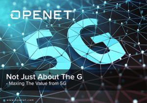 Not Just about the G: Maxing the Value from 5G